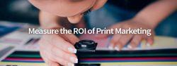 measure ROI of Print Marketing